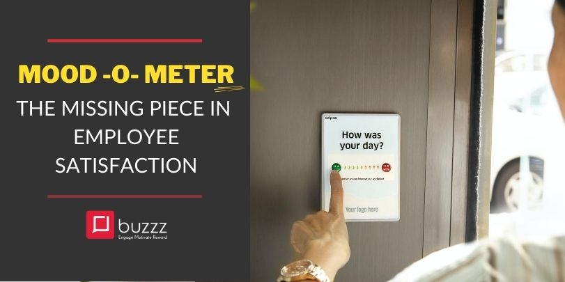 MOOD-O-METER- The missing piece in Employee Satisfaction