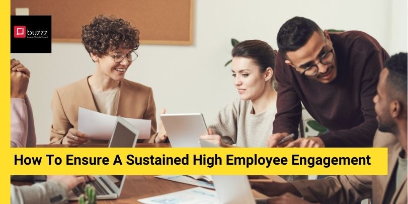 How To Ensure A Sustained High Employee Engagement