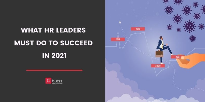 What HR Leaders Must Do to Succeed in 2021
