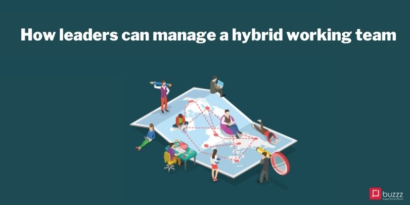 How leaders can manage a hybrid working team